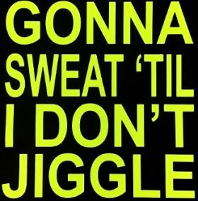 Gonna Sweat Vinyl
