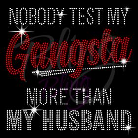 Nobody Test My Gangsta
