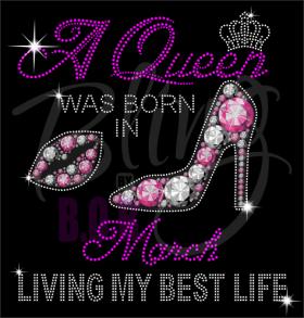 A Queen Was Born In March Rhinestones/vinyl