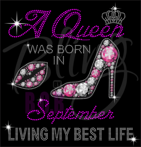 A Queen Was Born In September Rhinestone Transfer Bling Hot Fix Iron On